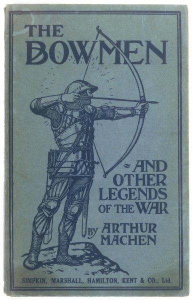 The cover of Arthur Machen's 'The Bowmen, and other Legends of the War', which he believed was responsible for the legend of the Angels of Mons