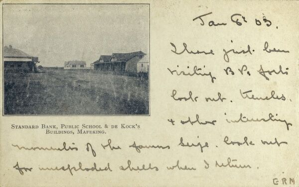 Mafeking, South Africa - Standard Bank, School & De Kock's Buildings. Scene of the famous siege during the Boer War, which last from October 1899 to May 1900. The front of this card (sent in 1903) is interesting - it bears the following text