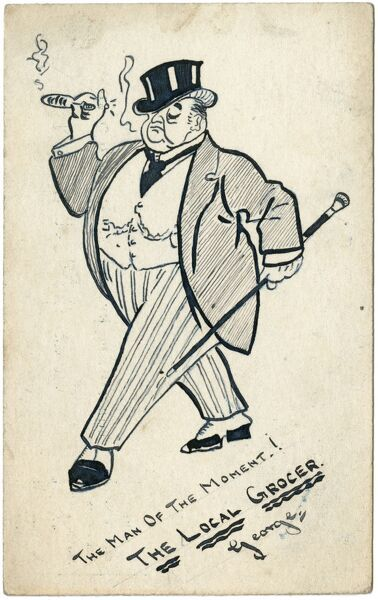 The Man of the Moment, a local grocer, is depicted wearing expensive clothes and smoking a fat cigar. Shopkeepers were often accused of profiteering during the Great War and were frequently satirised
