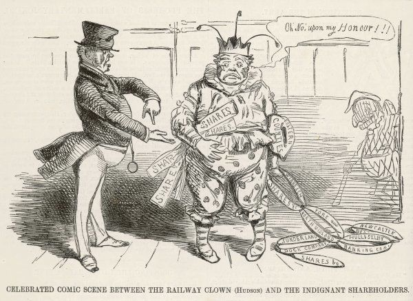 Railway financier George Hudson, formerly known as the 'Railway King', is depicted as 'The Railway Clown' and blamed by those who invested in his stocks