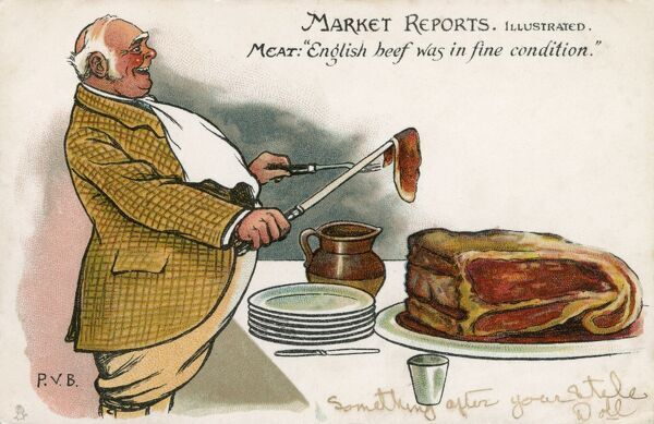 "'Market Reports' illustrated (Postcard series): MEAT: ""English beef was in fine condition"