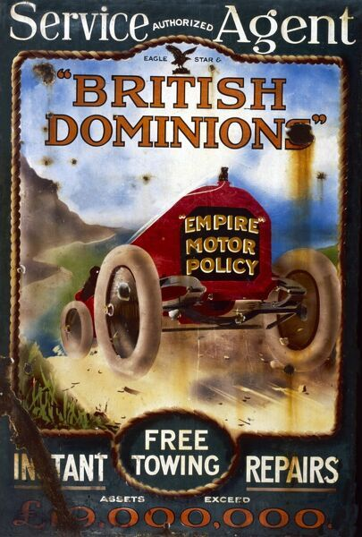 A metal sign, rusting in places, advertising the Empire motor insurance policy from Eagle Star and British Dominions, with instant repairs and free towing. The sign would have been on display at the garage of an authorised service agent