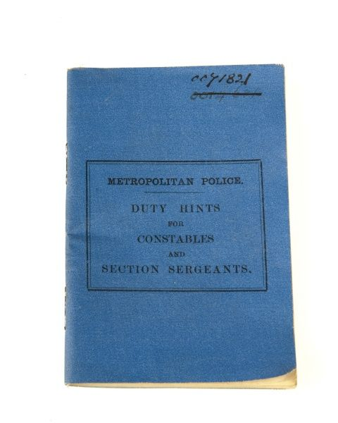 A Metropolitan Police instruction book: Duty Hints for Constables and Section Sergeants