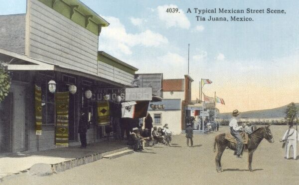 Mexican street scene - Tijuana - situated on the U.S.-Mexico border adjacent to its sister city of San Diego, California. Date: circa 1910s