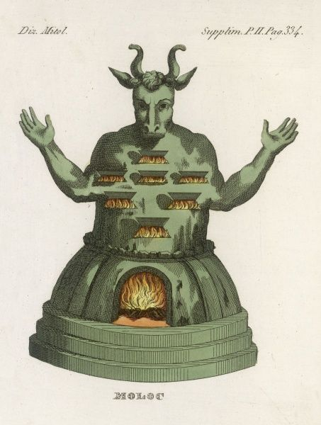 MOLOCH, the god of the Ammonites, an Asian people chronically at war with the Israelites who allege that parents sacrifice their children in its furnace-belly