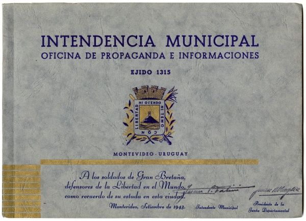 Cover of souvenir brochure of scenes from Montevideo, Uruguay, from the Municipal Office of Propaganda and Information, to the soldiers of Great Britain, defenders of the liberty of the world, as a memory of their stay in September 1943