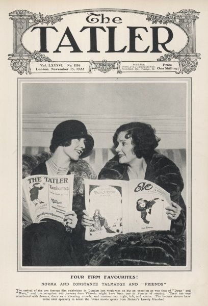 A Tatler cover to celebrate the arrival of film celebrities Norma and Constance Talmadge to London. On their journey from Victoria their car was covered in flowers and the streets were lined with cheering crowds