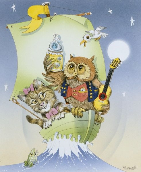 The Owl and the Pussy-cat went to sea In a beautiful pea green boat, They took some honey, and plenty of money, Wrapped up in a five pound note. The Owl looked up to the stars above, And sang to a small guitar, 'O lovely Pussy! O Pussy my love