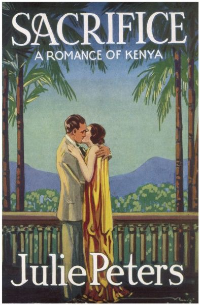'SACRIFICE' (Julie Peters) Kisses beneath the palms - this is 'a romance of Kenya' where, as is well known, the white community make their own rules
