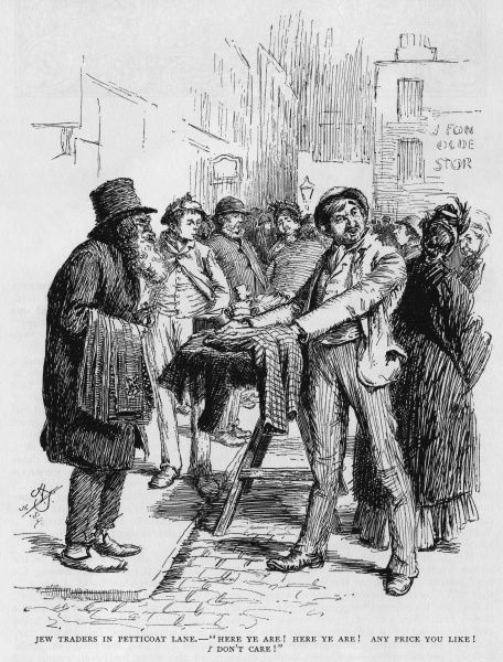 "Jewish traders in Petticoat Lane market in London selling old clothes: ""Here ye are! Here ye are! Any price you like! I don't care!&quot"