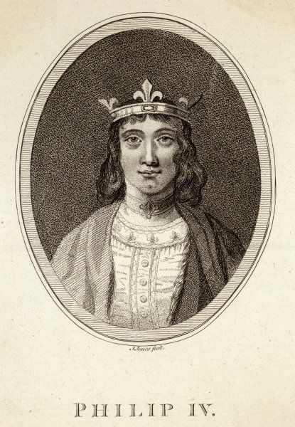 PHILIPPE IV LE BEL ('the Fair') King of France, a ruthless and ambitious ruler who inter alia suppressed the Templars and installed popes at Avignon