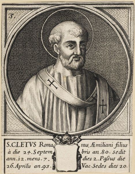 Pope Cletus, also known as Anacletus, sometimes listed as a separate person but they are one and the same !