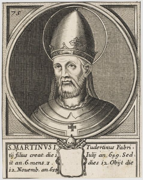 Pope Martinus I. Pope and Saint, ill-treated and exiled. Died 655
