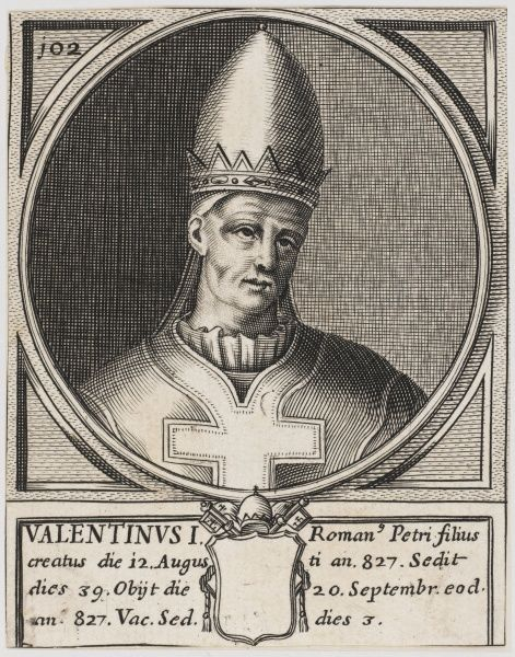 Pope Valentinus. Little is known of this man beyond being Roman by birth and Pope for barely a month in 827