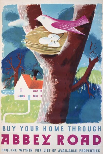 Poster advertising Abbey Road estate agents -- buy your home through Abbey Road, enquire within for list of available properties. Showing a rural scene with a house in a field and a bird on its nest in a tree. 20th century