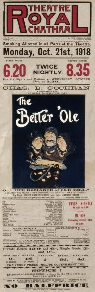 Poster advertising a comedy produced by Charles Cochran, The Better 'Ole, or The Romance of Old Bill, at the Theatre Royal, Chatham. Performed twice nightly, with a Wednesday matinee. Smoking allowed in all parts of the theatre
