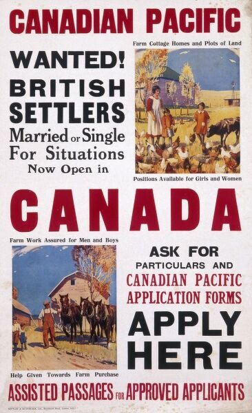 Poster for Canadian Pacific, inviting British settlers, married or single, to go to Canada. Help given towards farm purchase. Assisted passages for approved applicants