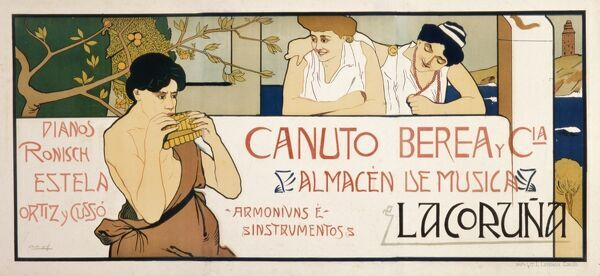 Poster advertising Canuto Berea y Compagnia for musical instruments, in particular pianos, based in La Coruna, Spain. A classical scene is depicted, with two women listening to a man playing the pan pipes