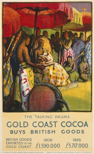 Poster for the Empire Marketing Board advertising Gold Coast Cocoa. In return, British goods are exported to the Gold Coast, totalling several millions of pounds in value