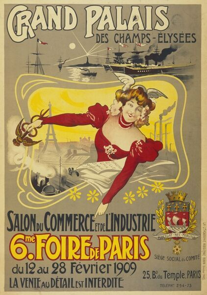 Poster advertising the Sixth Paris Fair, from 12 to 28 February 1909, at the Grand Palais in the Champs Elysees