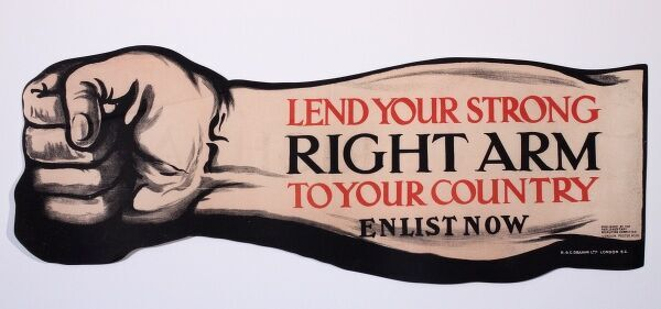 Poster, Lend Your Strong Right Arm to your Country, Enlist Now. circa 1915