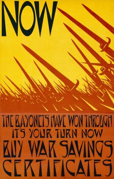 Poster encouraging people to buy War Savings Certificates. The bayonets have won through -- it's your turn now