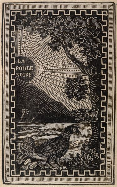 La Poule Noire black chicken which, sacrificed at crossroads at midnight, compels the Devil to appear