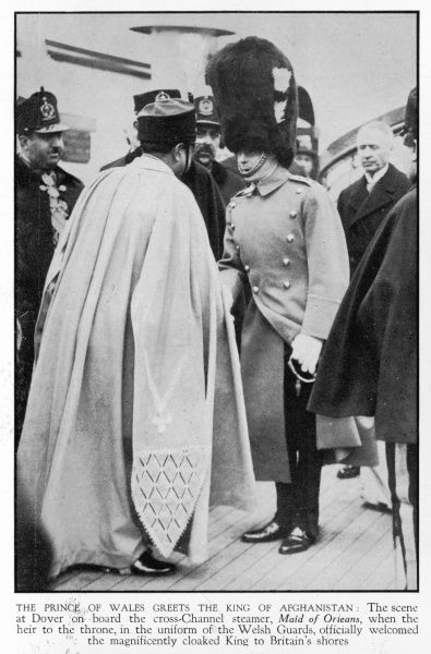 KING AMANULLAH OF AFGHANISTAN Prince of Wales greets the King of Afghanistan aboard the Maid of Orleans at Dover dressed in the uniform of the Welsh Guards
