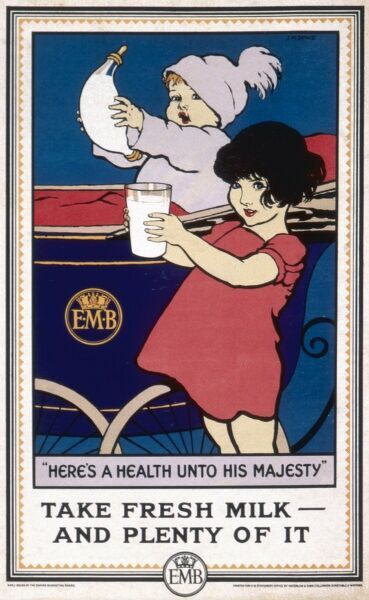 Empire Marketing Board board poster proclaiming Take Fresh Milk - And Plenty of It, with a baby and a girl toasting the king with milk: 'Here's a health unto His Majesty&#39