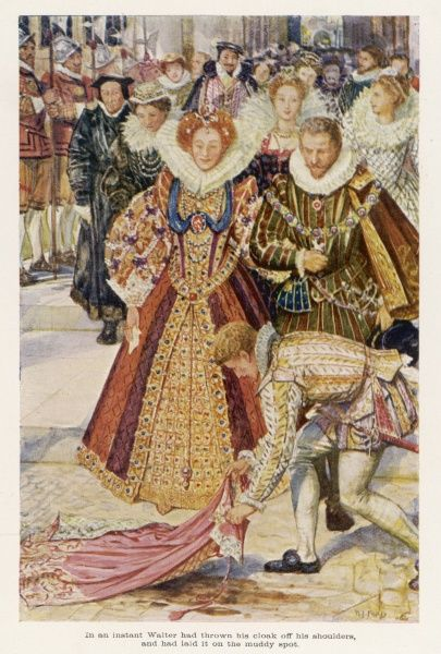 SIR WALTER RALEIGH sacrifices his new cloak so that his queen's feet will not get muddied