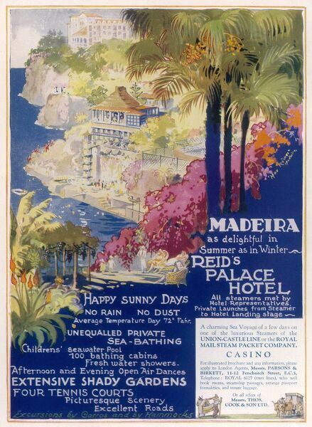 Reid's Palace Hotel in Madeira, boasting 'happy sunny days, no rain, no dust...unequalled private sea-bathing, afternoon and evening open air dances, children's seawater pool, 100 bathing cabins, extensive shady gardens, four tennis courts