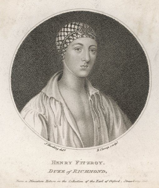HENRY FITZROY DUKE OF RICHMOND Illegitimate son of HENRY VIII - his mother was ELIZABETH BLOUNT