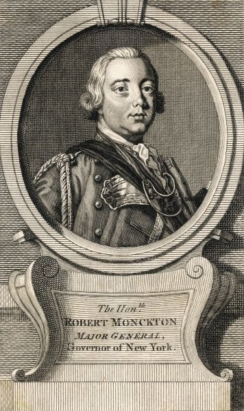 ROBERT MONCKTON British military commander in the American colonies, governor of New York