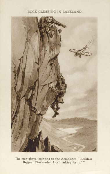 "Rock Climbing in Lakeland The Man above (pointing to the aeroplane): ""Reckless Beggar! That's what I call 'asking for it' "". !! circa 1920s"