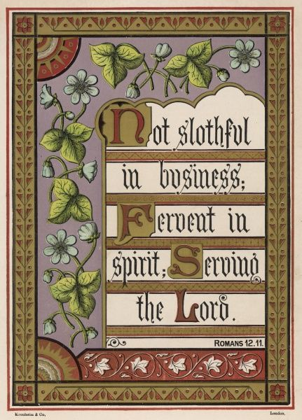 ROMANS : XII, 11 'Not slothful in business; Fervent in spirit; Serving the Lord&#39