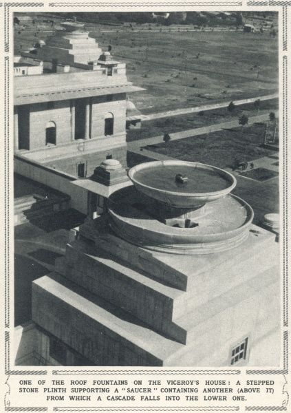 "One of the roof fountains on the Viceroy's house: a stepped stone plinth supporting a ""saucer"" containing another (above it) from which a cascade falls into the lower one"