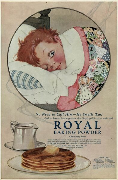 The boy in bed smells the griddle cakes made with ROYAL BAKING POWDER - and he'll be down to breakfast in a jiffy ! Date: 1920