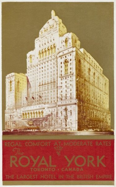 The Royal York Hotel, Toronto, Canada - 'Regal Comfort at Moderate Rates - the largest Hotel in the British Empire'! Openined in 1929 - another Canadian Pacific Hotel, now owned by Fairmont