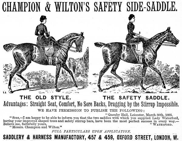 Advertisement from 1888 for Champion & Wiltons Safety Side-saddle offering the advantage of a straight sitting position and comfort, in comparison to the old style of side-saddle (illustrated)