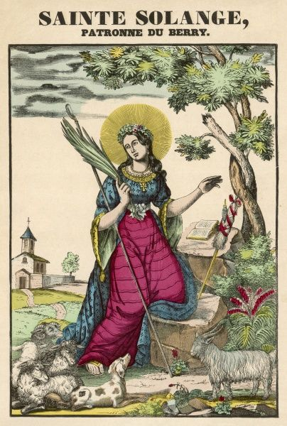 SAINT SOLANGE pious virgin who was beheaded when she rejected the lustful advances of a local nobleman, and became the patron saint of Berry in central France