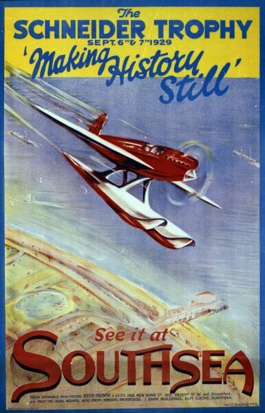 Schneider Trophy Poster - Southsea - September 6th and 7th, 1929 - 'Making History Still' - 'See it all at Southsea&#39