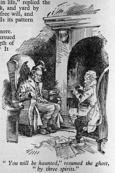 """You will be haunted,"" resumed the ghost, ""by three spirits."" Scrooge is visited by the ghost of his former business partner Jacob Marley"