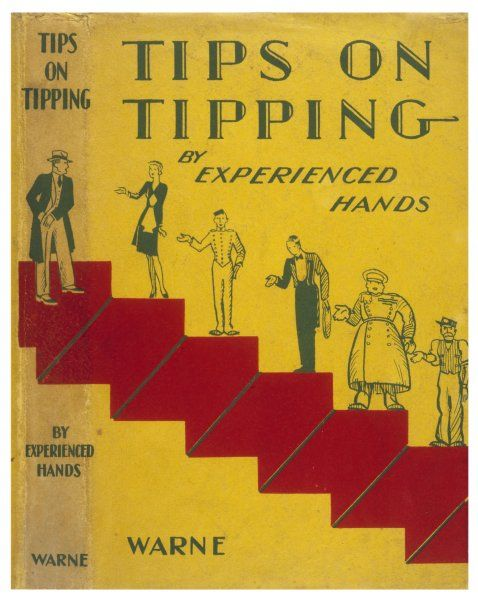 Tips on tipping - a useful guide as to who you should tip, when you should tip, what you should tip, how much you should tip. Oh yes, and WHY you should tip