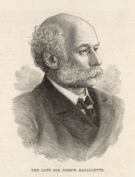 SIR JOSEPH WILLIAM BAZALGETTE engineer who embanked the Thames, and gave London its drains