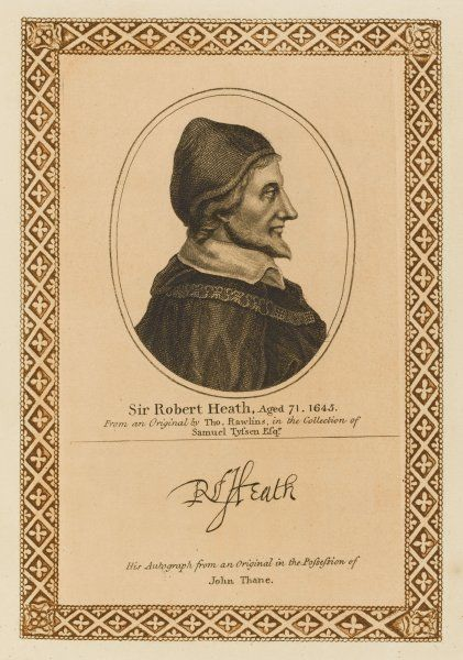SIR ROBERT HEATH lawyer and judge of royalist views, who fled to Europe during the Commonwealth with his autograph