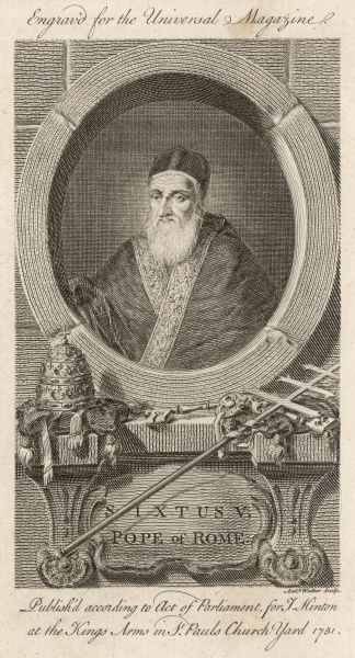 POPE SIXTUS V (Felice Perretti) He established the present papal administrative system Date: reigned 1585 - 1590