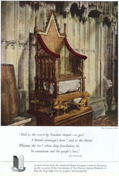 An advertisement, or rather, 'loyal tribute' on the occasion of the Coronation of Queen Elizabeth II by the Standard Motor Company featuring a colour photograph of the Coronation Chair and a poem after Wordsworth. Date: 1953
