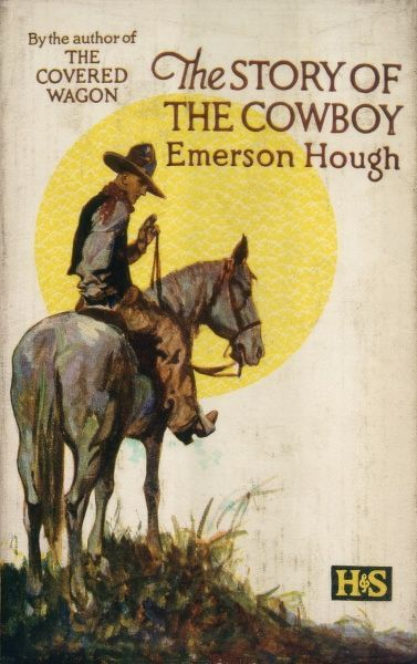 'THE STORY OF THE COWBOY' by Emerson Hough This is a non-fiction work by a well-known writer of Westerns, giving a detailed account of cowboy life. Date: circa 1930