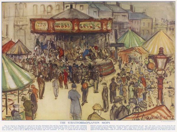The two Statute of Mop Fairs in Stratford-on-Avon are held on the day after Michaelmas Day and the second Friday in October - their institution dates back to the days of Richard I, and there is no doubt that Shakespeare attended them, took part in the games