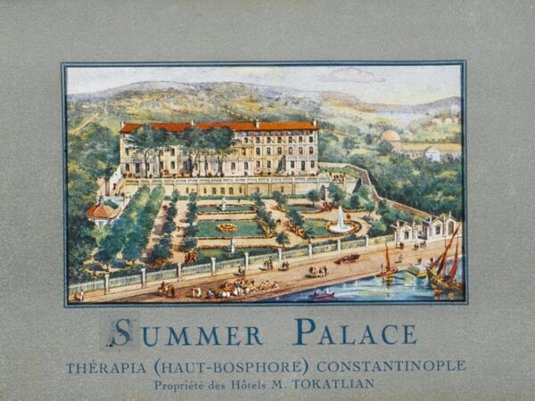 The Summer Palace Hotel - Therapia, Constantinople. Owned by M. Tokatlian, an Armenian